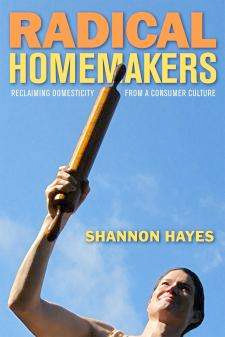 Radical Homemakers book